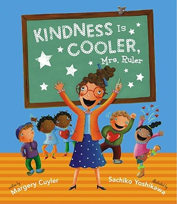 Kindness Is Cooler, Mrs. Ruler By Cuyler, Margery/ Yoshikawa, Sachiko (ILT)